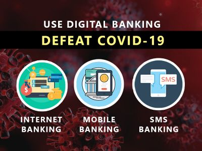USE DIGITAL BANKING, DEFEAT COVID-19